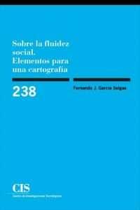 Sobre la fluidez social. Elementos para una cartografía - Fernando J. García Selgas